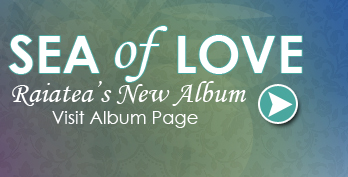 Raiatea's New ALbum - Sea of Love